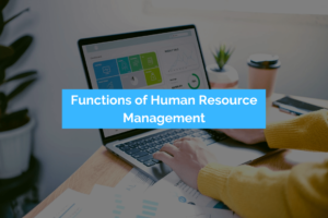 Read more about the article 10 Main Functions of Human Resource Management